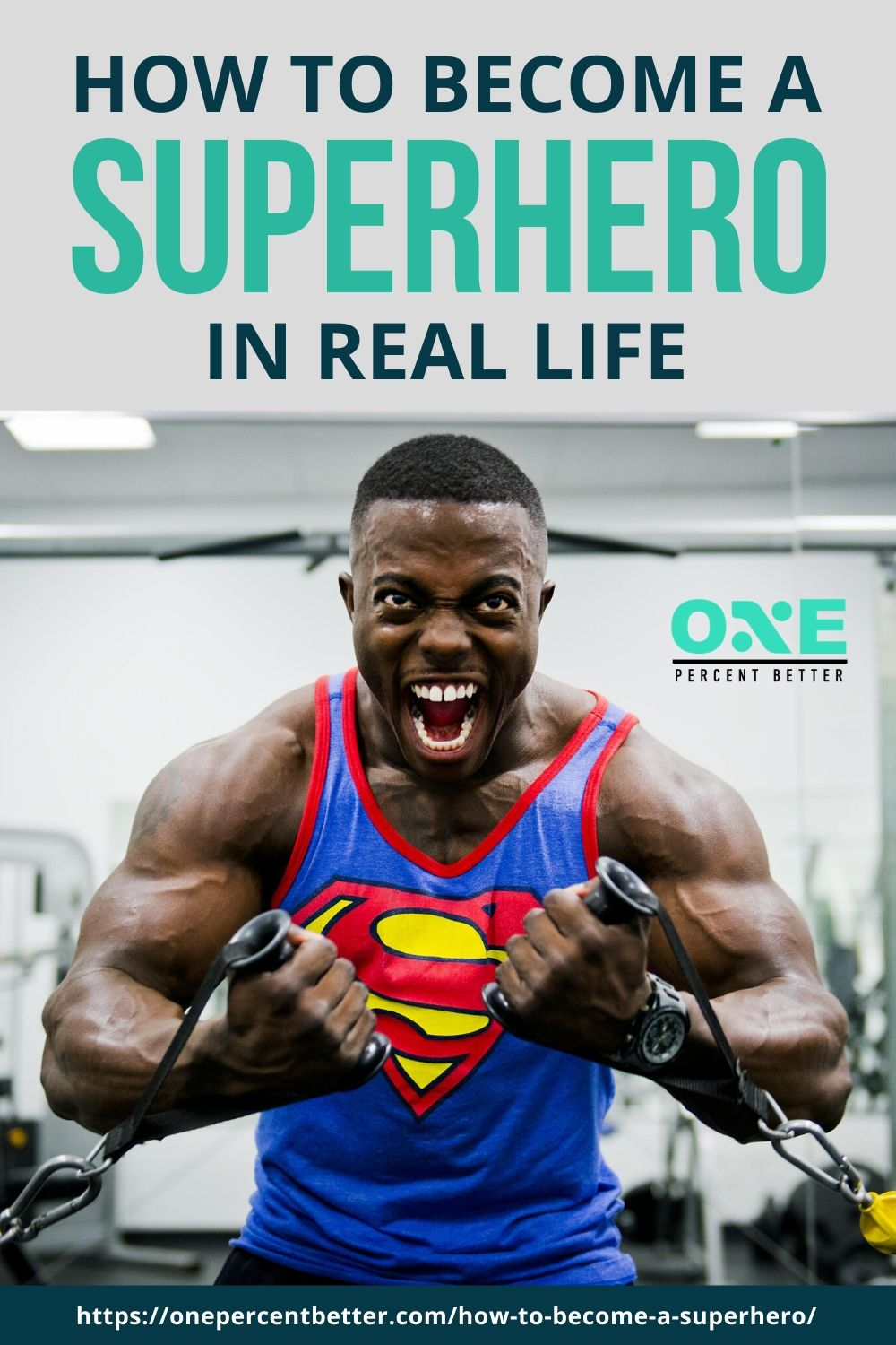 How To Become A Superhero In Real Life https://onepercentbetter.com/how-to-become-a-superhero/