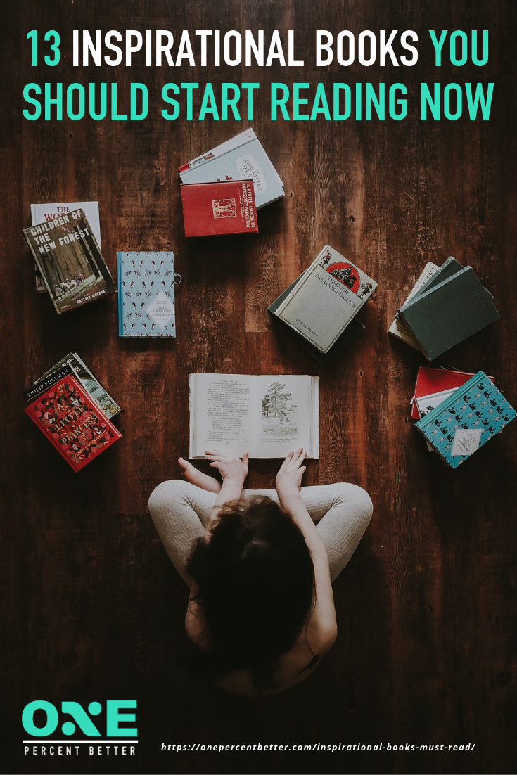 13 Inspirational Books You Should Start Reading NOW https://onepercentbetter.com/inspirational-books-must-read