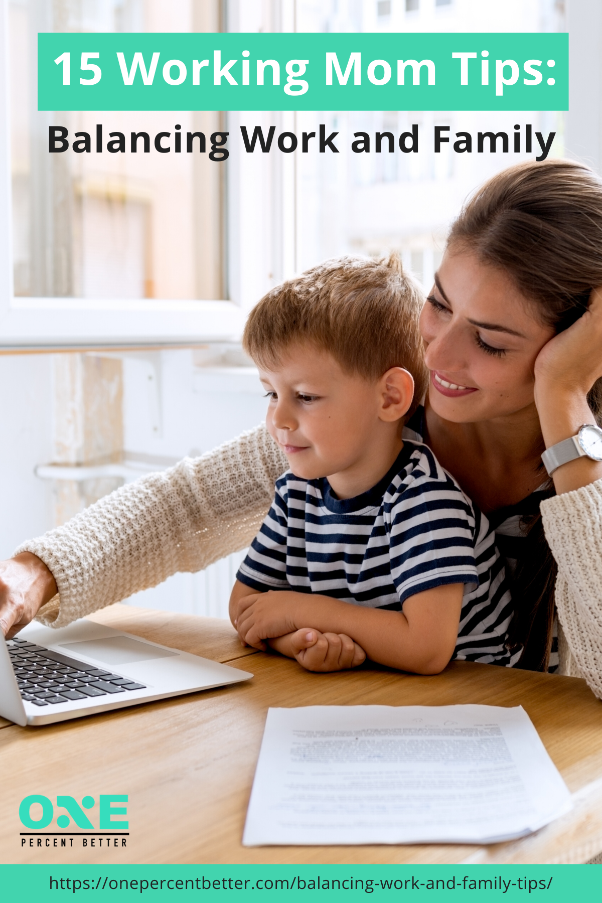 15 Working Moms Tips: Balancing Work and Family https://onepercentbetter.com/balancing-work-and-family-tips/