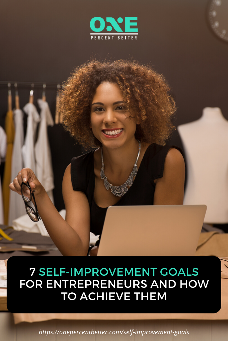 7 Self-Improvement Goals For Entrepreneurs And How To Achieve Them https://onepercentbetter.com/self-improvement-goals/