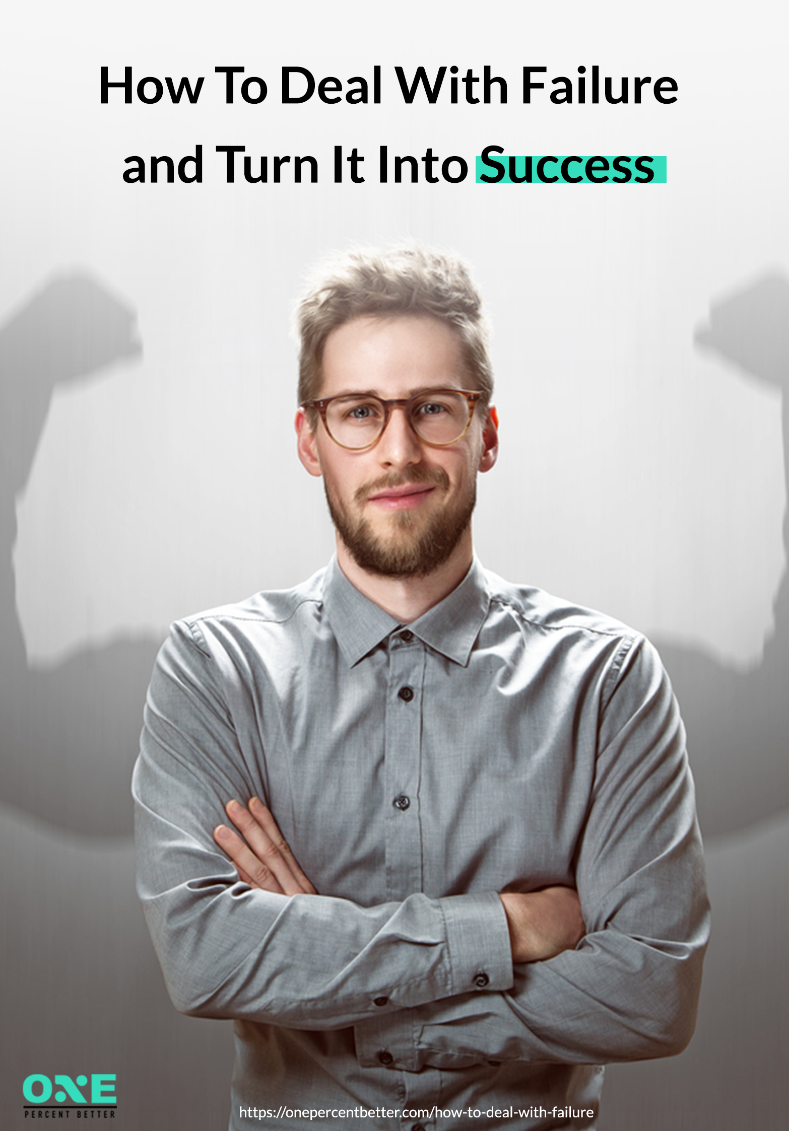 How To Deal With Failure and Turn It Into Success [INFOGRAPHIC] https://onepercentbetter.com/how-to-deal-with-failure/