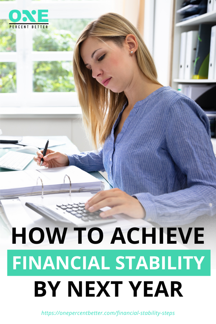 How To Achieve Financial Stability By Next Year | https://onepercentbetter.com/financial-stability-steps/