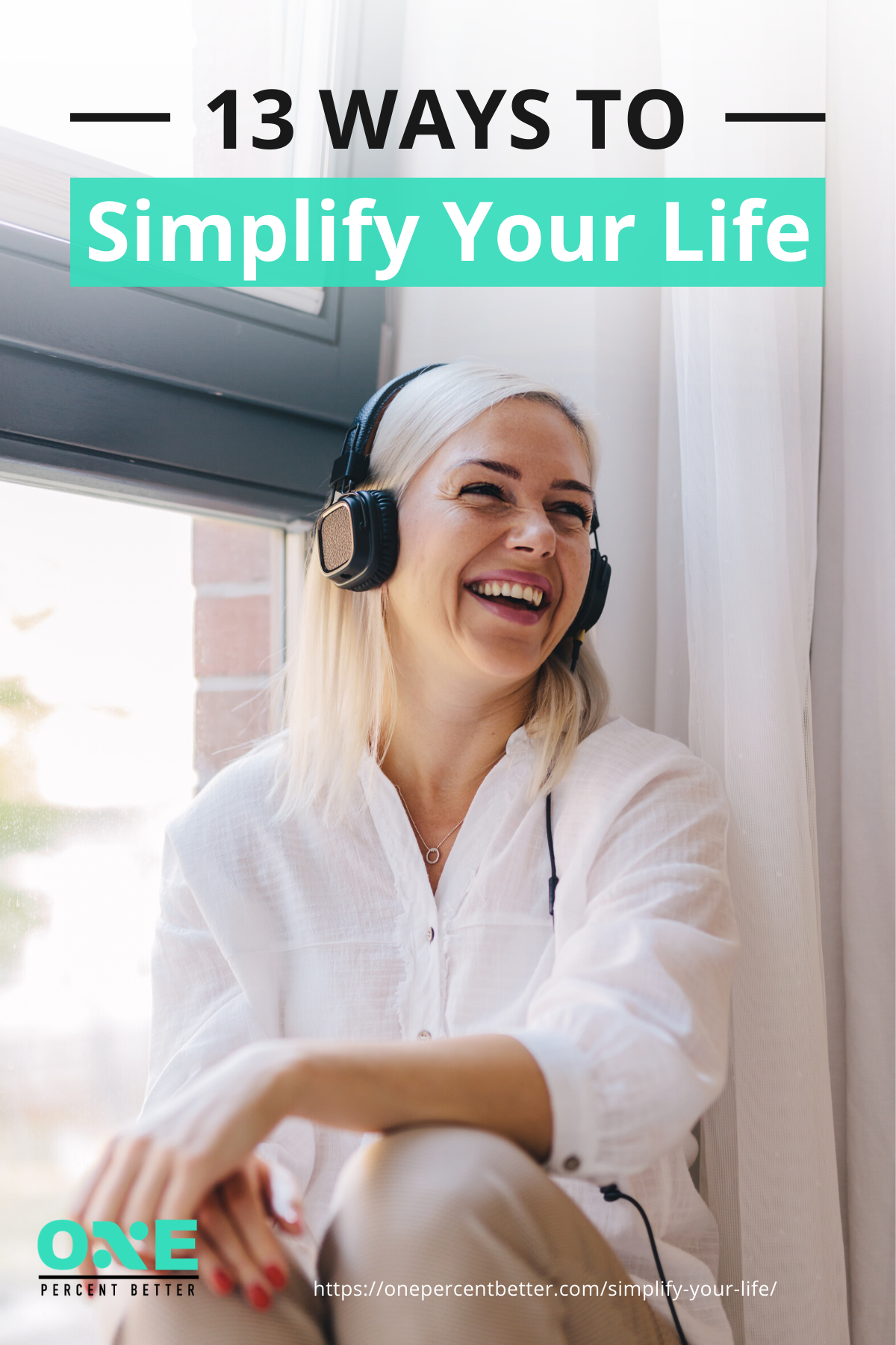13 Ways To Simplify Your Life https://onepercentbetter.com/simplify-your-life/
