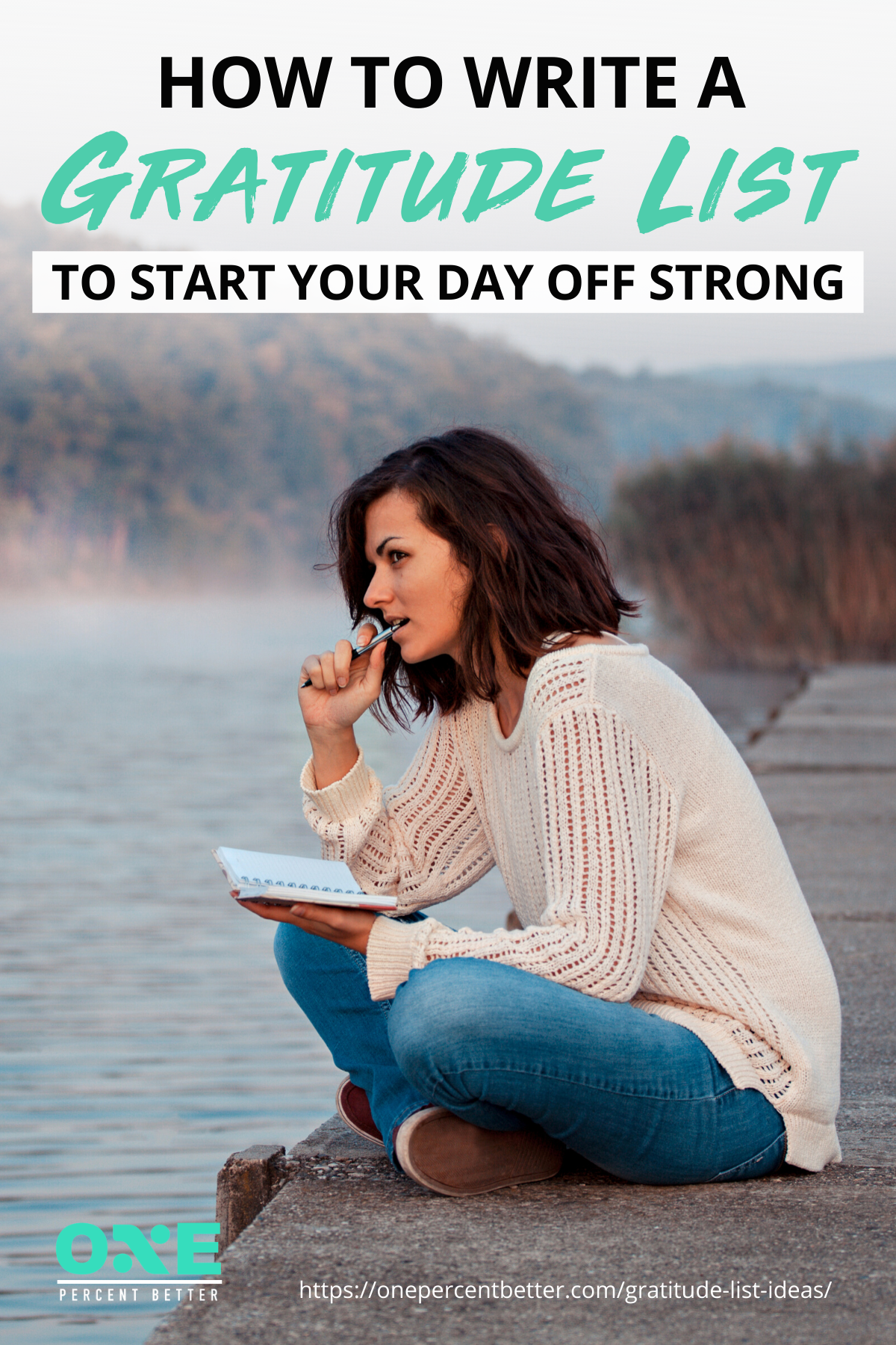 How To Write A Gratitude List To Start Your Day Off Strong https://onepercentbetter.com/gratitude-list-ideas/