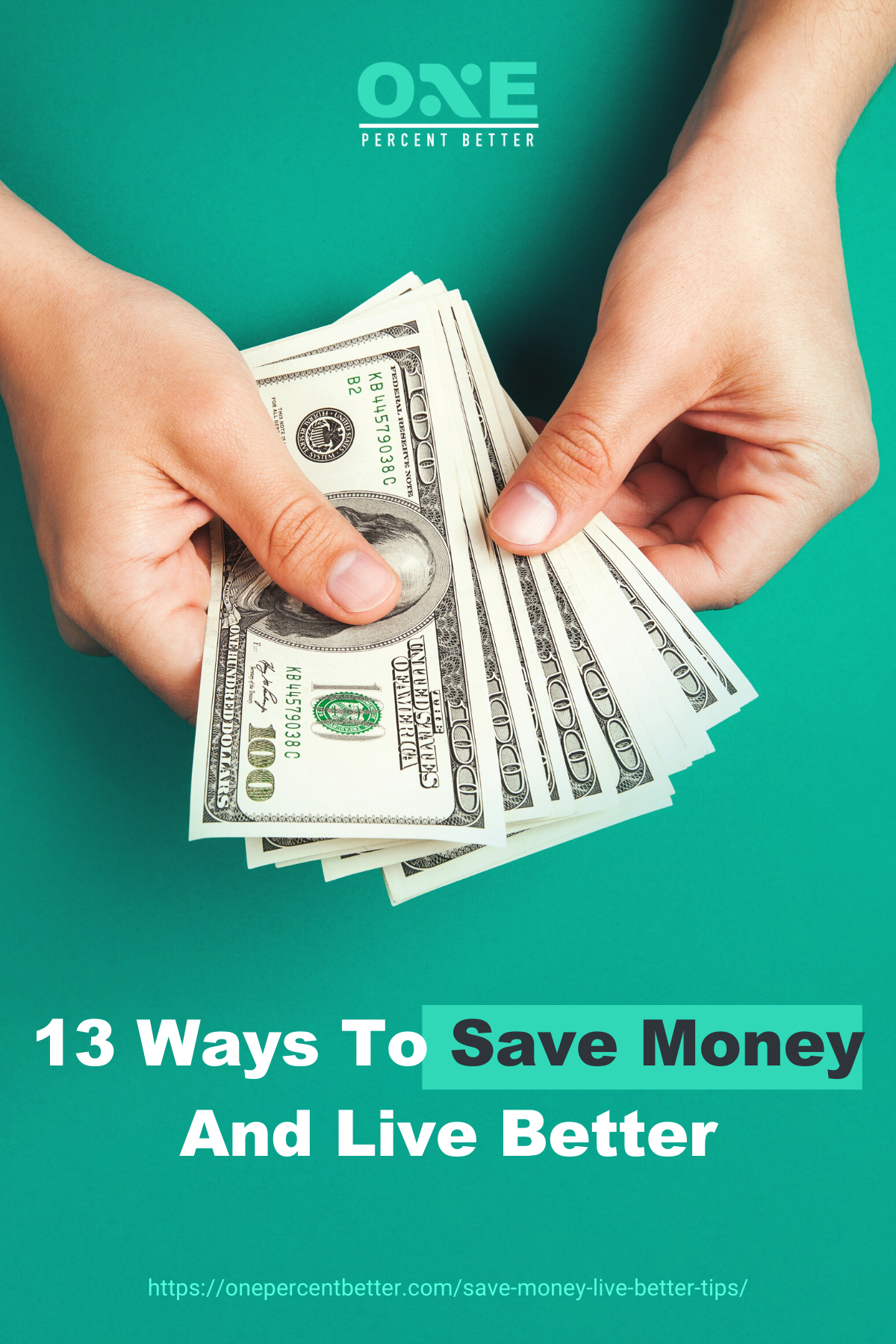 13 Ways To Save Money And Live Better https://onepercentbetter.com/save-money-live-better-tips/