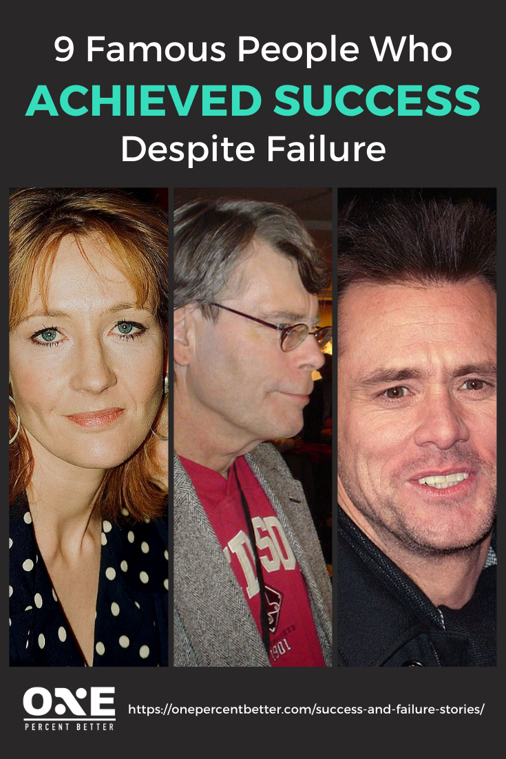 9 Famous People Who Achieved Success Despite Failure https://onepercentbetter.com/success-and-failure-stories/