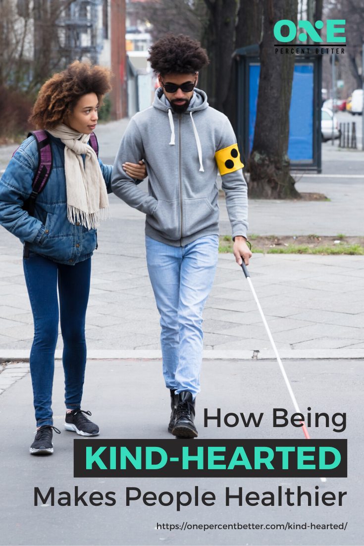 How Being Kind-Hearted Makes People Healthier https://onepercentbetter.com/kind-hearted/