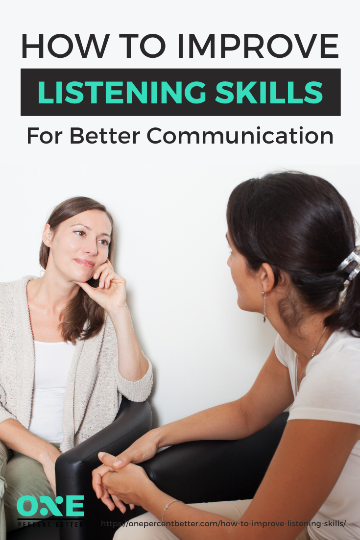 How To Improve Listening Skills For Better Communication https://onepercentbetter.com/how-to-improve-listening-skills/